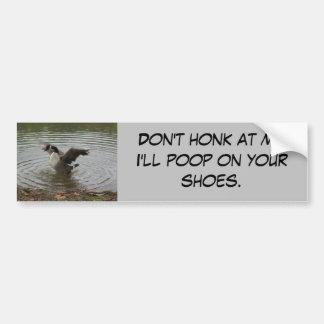 Goose Don t Honk at Me Bumper sticker