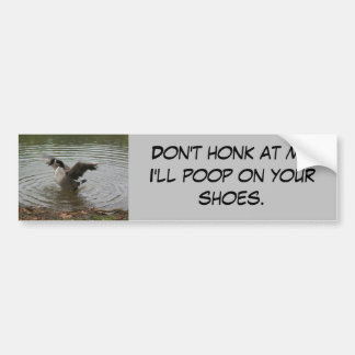 "Goose ""Don't Honk at Me"" Bumper sticker"