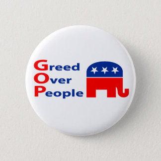 GOP - Greed Over People Button