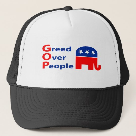 GOP - Greed Over People Trucker Hat