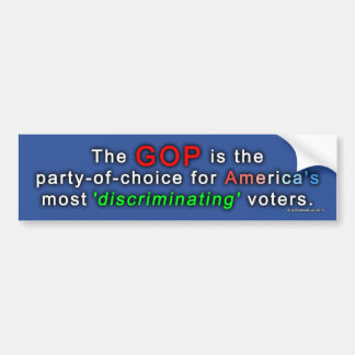 GOP the party-of-choice of 'discriminating' voters Bumper Sticker