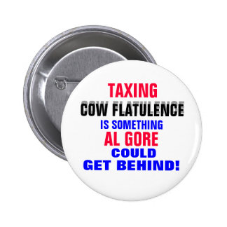 GORE GETTING BEHIND TAXING COW FLATULENCE! 2 INCH ROUND BUTTON