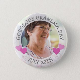 Gorgeous Grandma Day July 23 Personalized Button