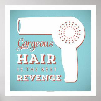 Gorgeous Hair is the Best Revenge Art Print
