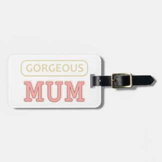 Gorgeous Mum Tag For Luggage