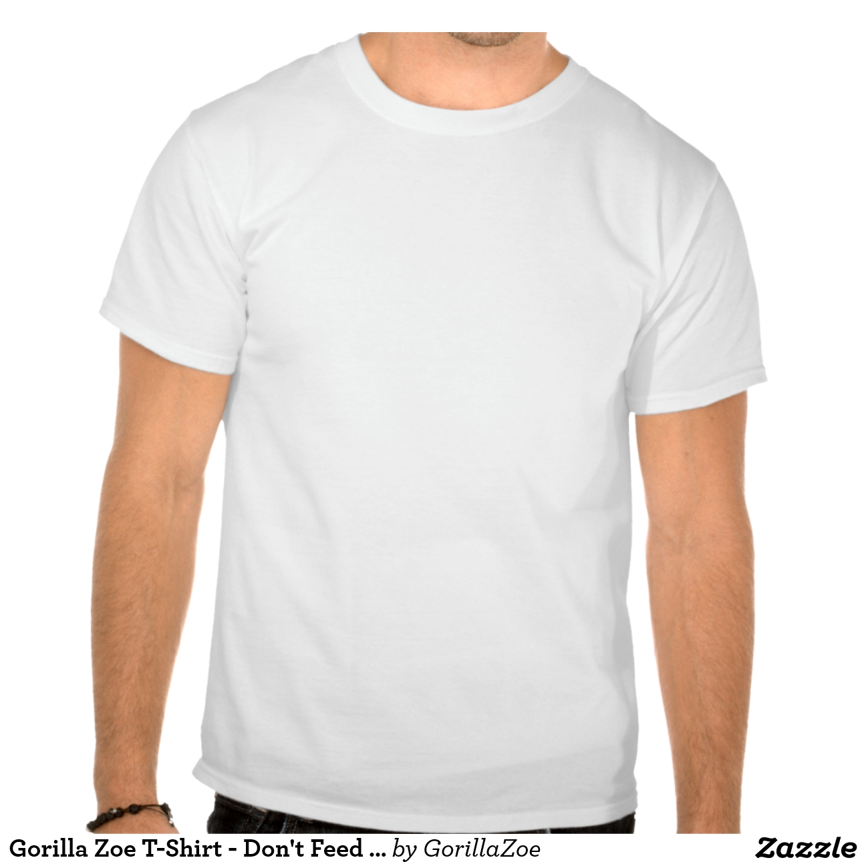 Gorilla Zoe T-Shirt - Don't Feed Da Animals   Zazzle