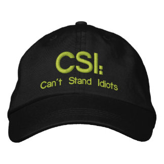 Gorra bordado CSI: No puede colocar a idiotas Gorra Bordada
