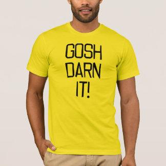 Gosh Darn It! Version 1 T-Shirt