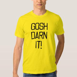 Gosh Darn It! Version 1 Tee Shirts