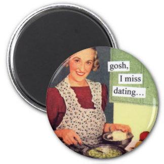 Gosh-I-Miss-Dating Magnet