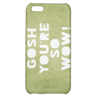 Gosh,Wow! iPhone Case Case For iPhone 5C