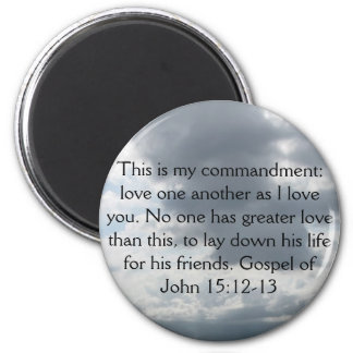 Gospel of John 15:12-13 Magnet