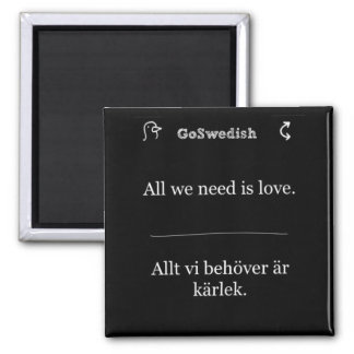 """GoSwedish """"All we need is love"""" magnet"""