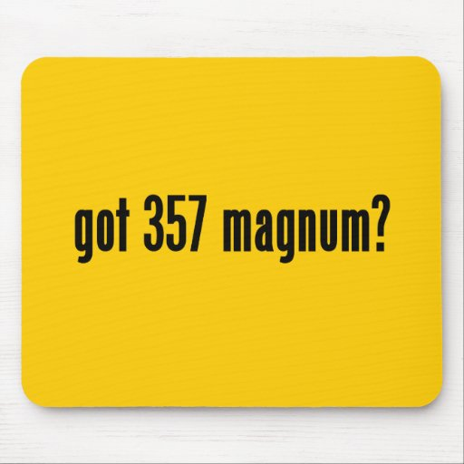 got 357 magnum? mouse pad