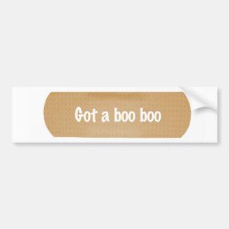Got a boo boo bumper sticker