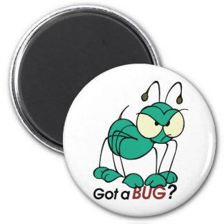 Got A Bug? 2 Inch Round Magnet