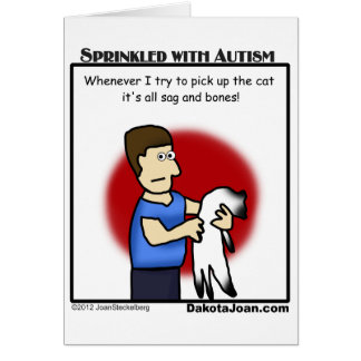 got a friend with autism or a cat or both? greeting card