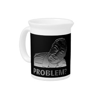 Got a problem? drink pitcher