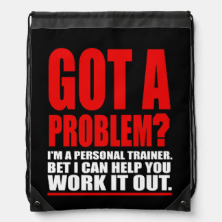 GOT A PROBLEM? Personal Trainer Promotional Humour Drawstring Bag