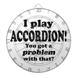 Got A Problem With That,  Accordion Dart Boards