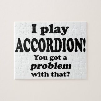 Got A Problem With That,  Accordion Puzzle