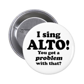 Got A Problem With That, Alto 2 Inch Round Button
