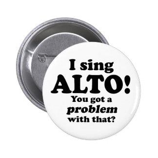Got A Problem With That, Alto Button