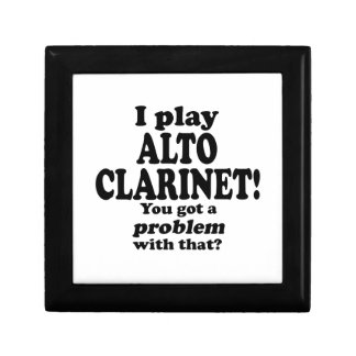 Got A Problem With That Alto Clarinet Gift Boxes