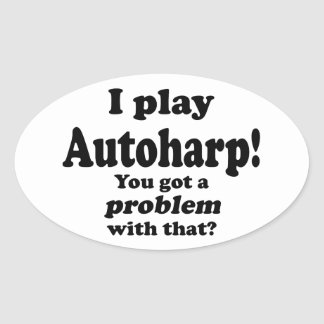 Got A Problem With That, Autoharp Stickers