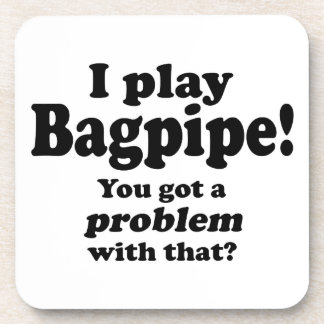 Got A Problem With That Bagpipe Drink Coasters