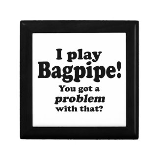 Got A Problem With That Bagpipe Keepsake Boxes