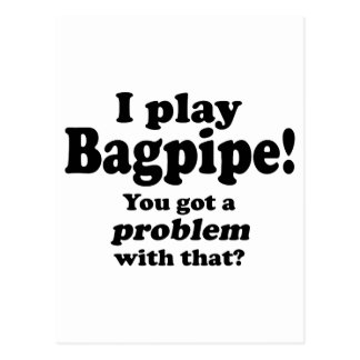 Got A Problem With That, Bagpipe Postcard
