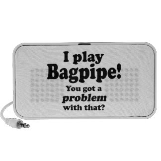 Got A Problem With That Bagpipe Travelling Speaker