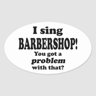 Got A Problem With That, Barbershop Oval Sticker