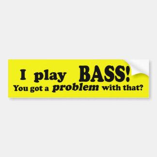 Got A Problem With That, Bass Bumper Sticker