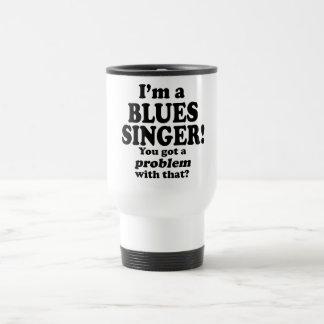 Got A Problem With That, Blues Singer Travel Mug