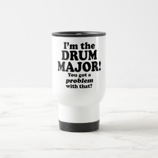 Got A Problem With That, Drum Major Mugs