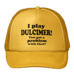 Got A Problem With That, Dulcimer Hat