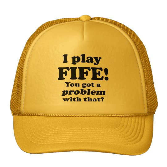 Got A Problem With That, Fife Trucker Hat