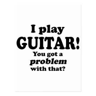Got A Problem With That, Guitar Postcard