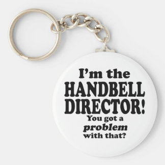 Got A Problem With That, Handbell Director Key Chain