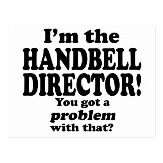 Got A Problem With That Handbell Director Postcards