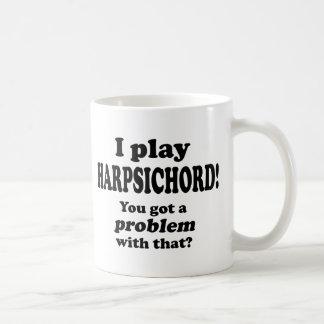 Got A Problem With That, Harpsichord Coffee Mug