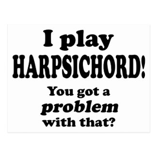 Got A Problem With That, Harpsichord Postcards