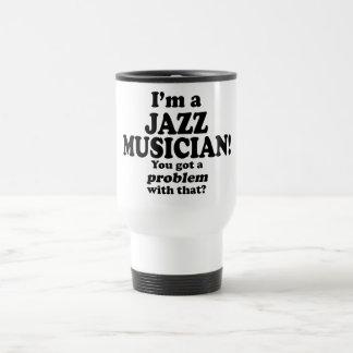 Got A Problem With That, Jazz Musician Coffee Mug