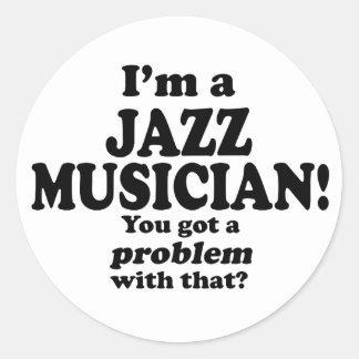 Got A Problem With That, Jazz Musician Round Sticker