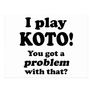 Got A Problem With That, Koto Post Card
