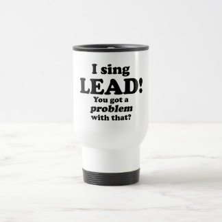 Got A Problem With That, Lead 15 Oz Stainless Steel Travel Mug