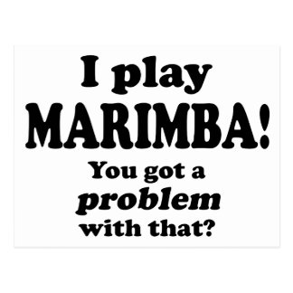 Got A Problem With That, Marimba Post Cards