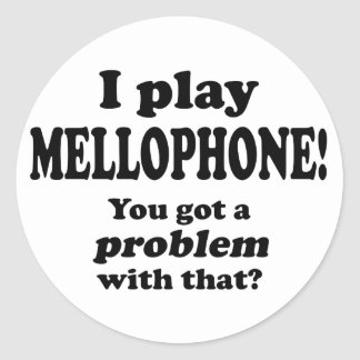 Got A Problem With That, Mellophone Classic Round Sticker